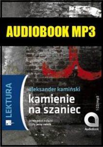 Kamienie na szaniec Audiobook - pobierz całość