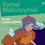 PANNA Z MOKRĄ GŁOWĄ Audiobook MP3 do słuchania (pobierz).
