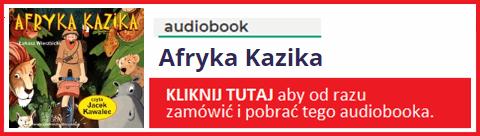 Audiobook Afryka Kazika - kup i pobierz całość książki MP3