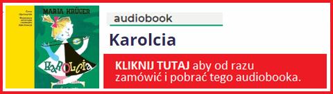 Audiobook Karolcia - zamów i pobierz całość.